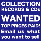 COLLECTION RECORDS & CDs WANTED TOP PRICES PAID! Email us what you want to sell